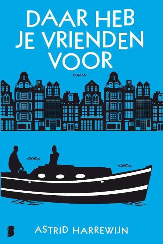 Astrid Harrewijn - Daar heb je vrienden voor