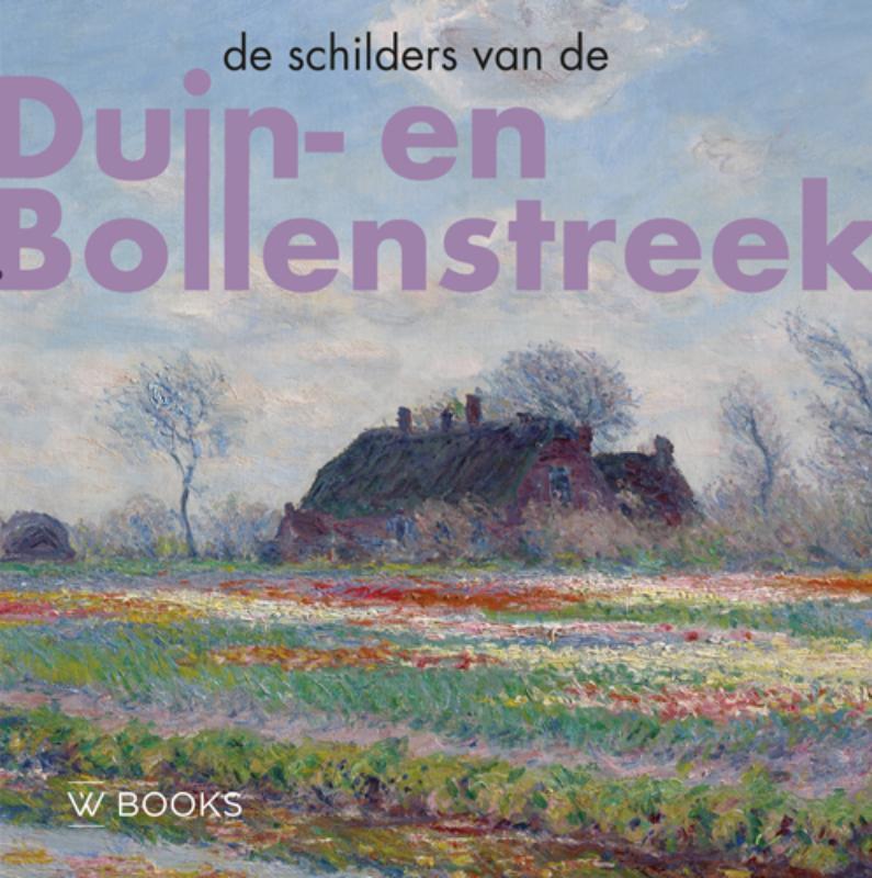 Werner van den Belt - De schilders van Duin- en Bollenstreek