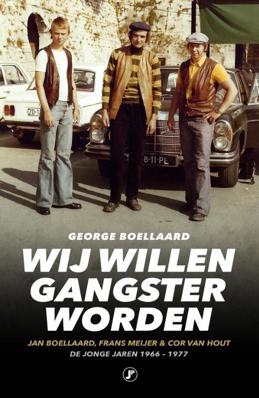 George Boellaard - Wij willen gangster worden