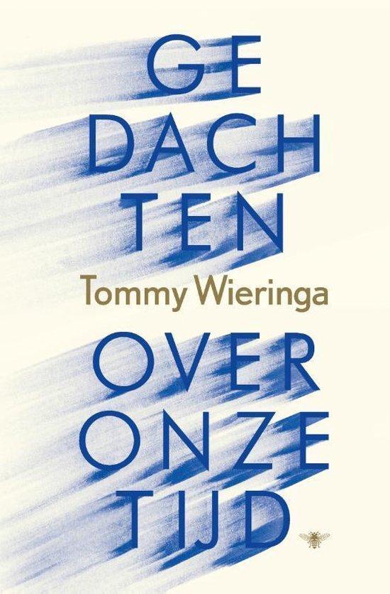 Tommy Wieringa - Gedachten over onze tijd