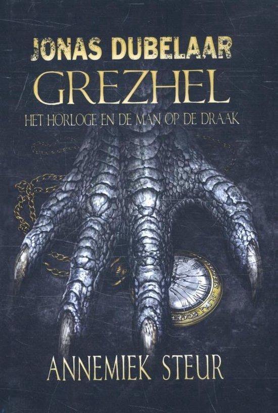 Annemiek Steur - Grezhel, het horloge en de man op de draak