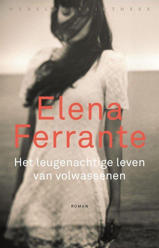 Elena Ferrante - Het leugenachtige leven van volwassenen