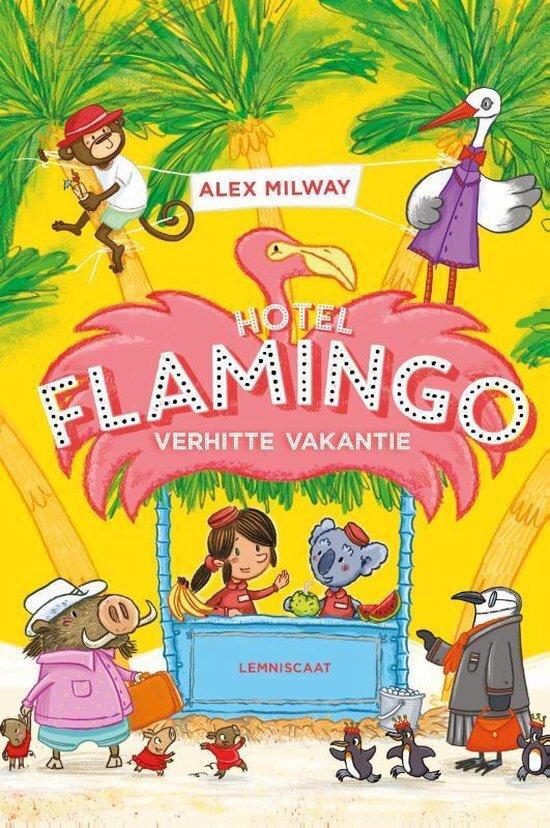 Alex Milway - Hotel Flamingo - Verhitte vakantie