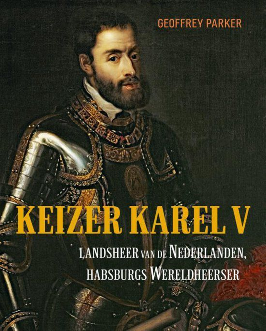 Geoffrey Parker - Keizer Karel V