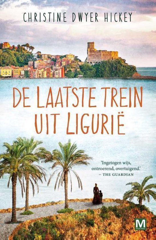 Christine Dwyer Hickey - De laatste trein uit Ligurie