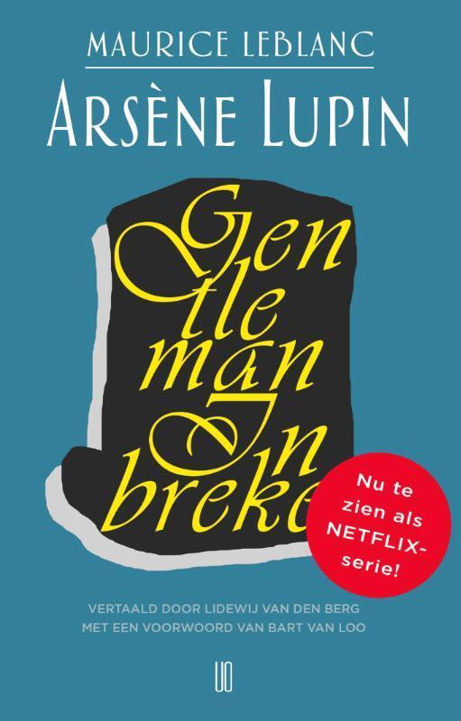 Maurice Leblanc - Arsene Lupin, gentlemen inbreker