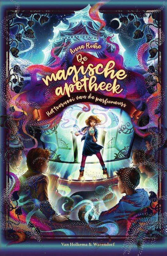 Anna Ruhe - De magische apotheek 4 - Het toernooi van de parfumeurs