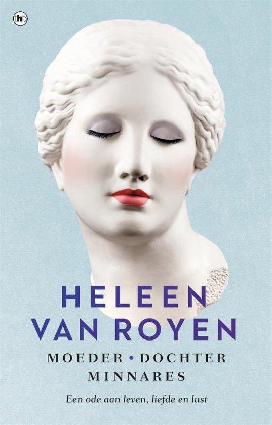Heleen van Royen - Moeder, docher, minnares