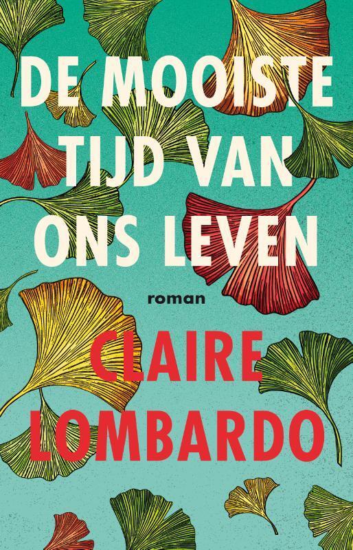 Claire Lombardo - De mooiste tijd van ons leven