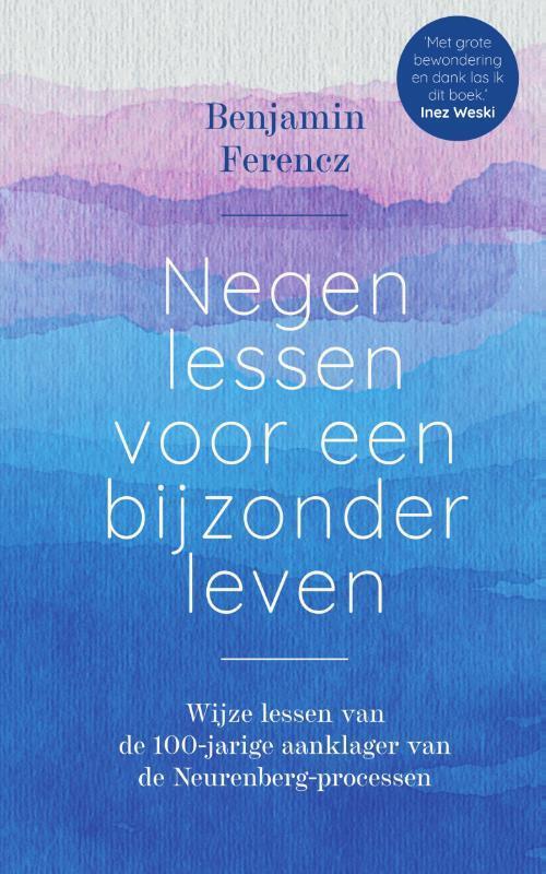 Benjamin Ferencz - Negen lessen voor een bijzonder leven