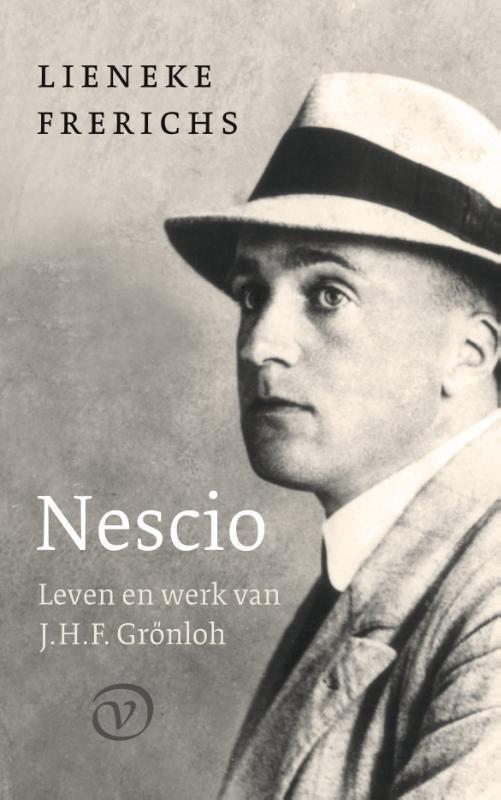 Lieneke Frerichs - Nescio: Leven en werk van J.H.F. Grönloh