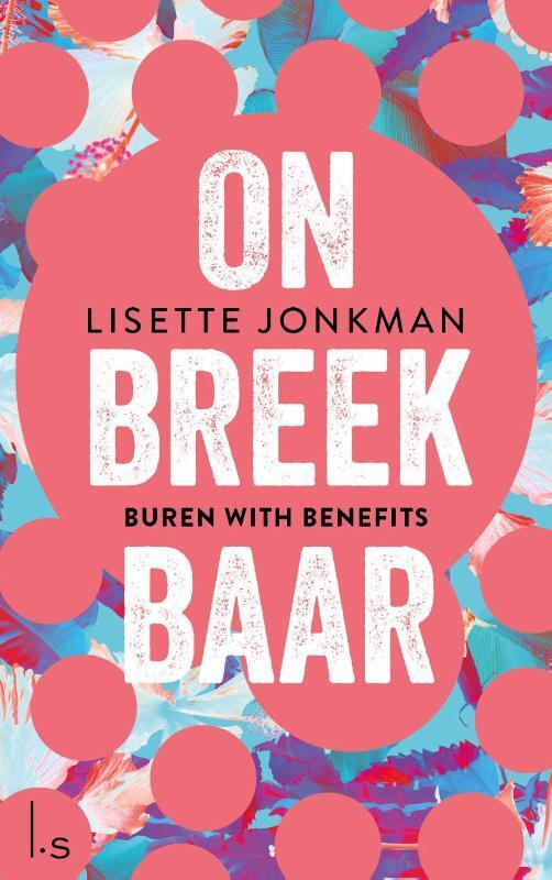 Lisette Jonkman - Onbreekbaar - 1 - Buren with benefits