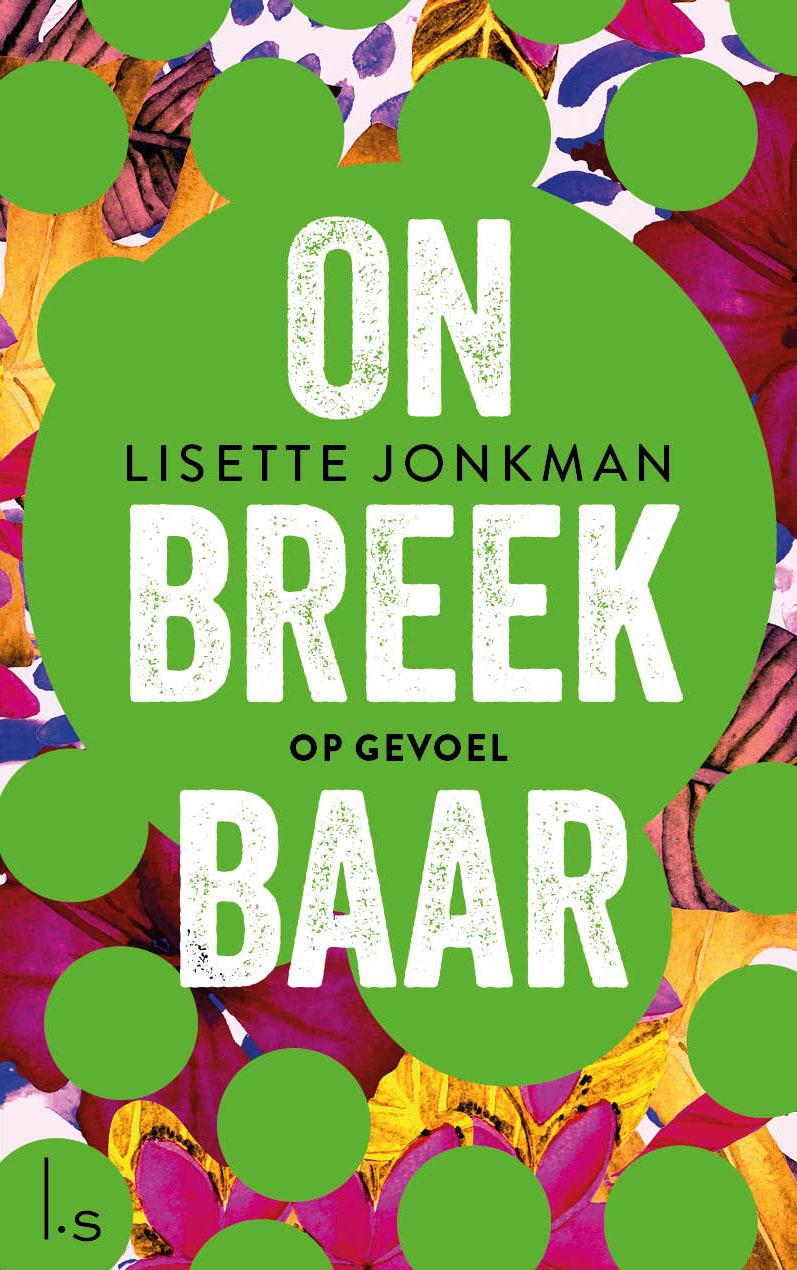 Lisette Jonkman - Onbreekbaar - 3 - Op gevoel