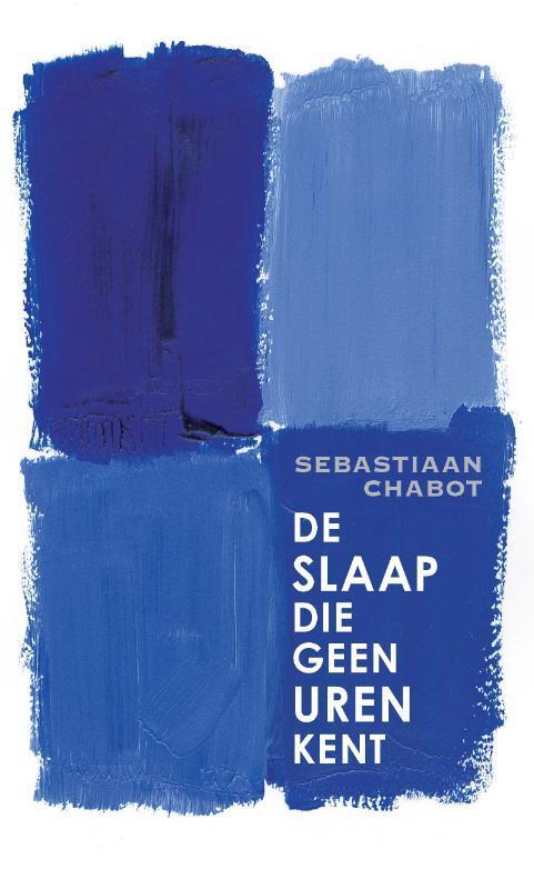 Sebastiaan Chabot - De slaap die geen uren kent