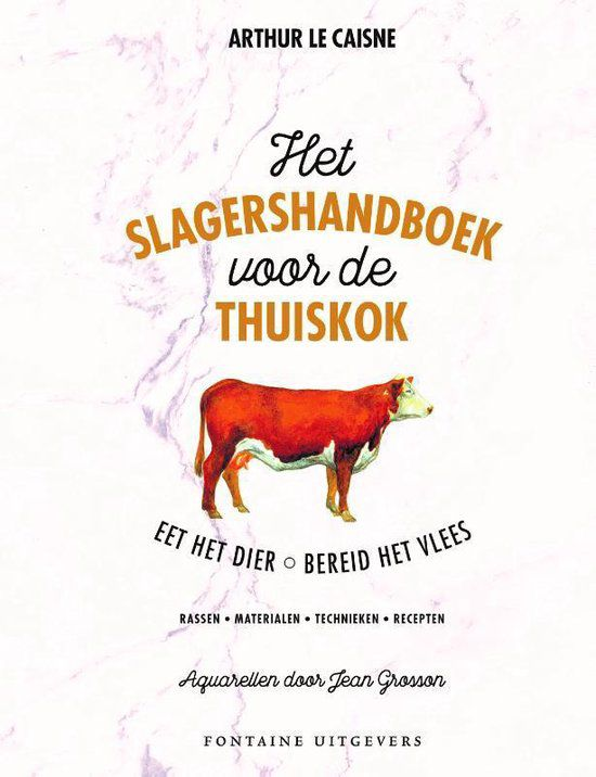 Arthur le Caisne - Het slagershandboek voor de thuiskok