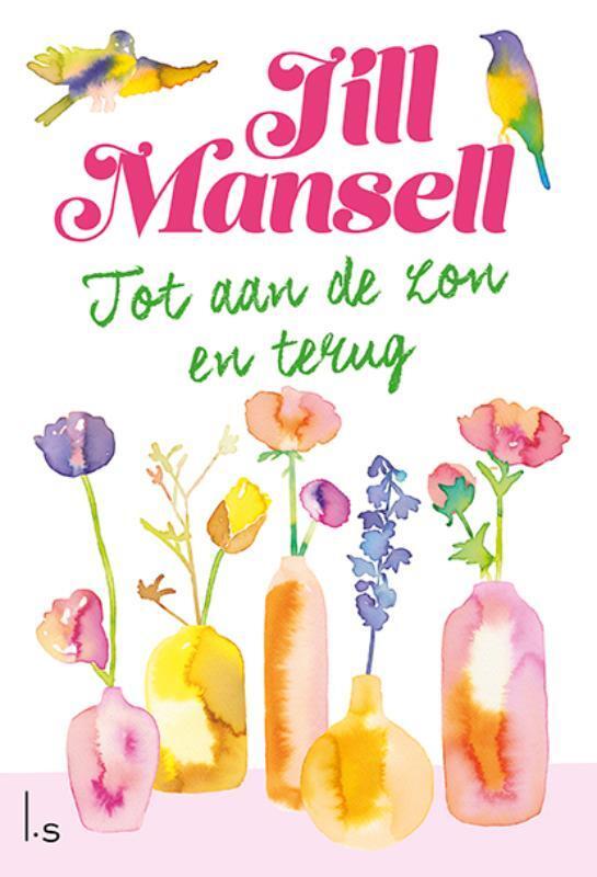 Jill Mansell - Tot aan de zon en terug