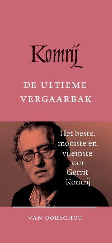 Gerrit Komrij - De ultieme vergaarbak