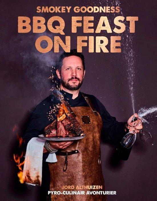 Jord Althuizen - Smokey Goodness BBQ feast on fire