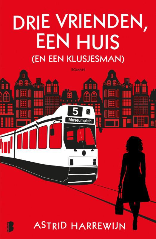 Astrid Harrewijn - Drie vrienden, een huis (en een klusjesman)