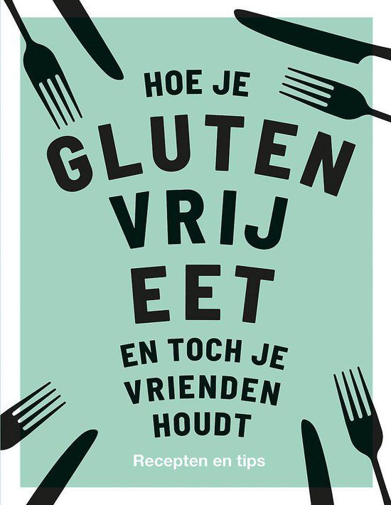 Anna Barnett - Hoe je glutenvrije eet en toch je vrienden houdt