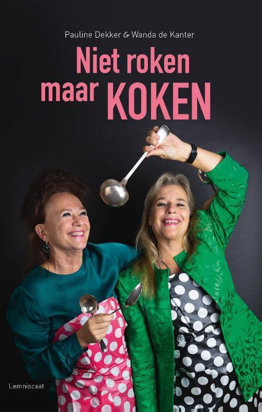Pauline Dekker - Niet roken maar koken