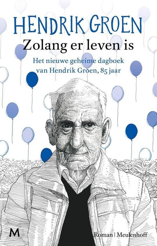 Hendrik Groen - Zolang er leven is