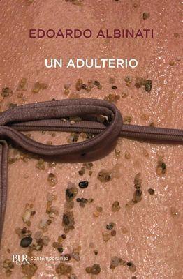 Edoardo Albinati - Un Adultero