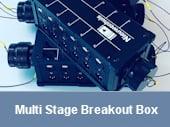 Multi Stage Breakout Box