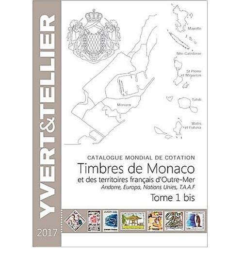 Yvert en Tellier Monaco en Frankrijk overzee postzegelcatalogus  2017 deel 1-bis